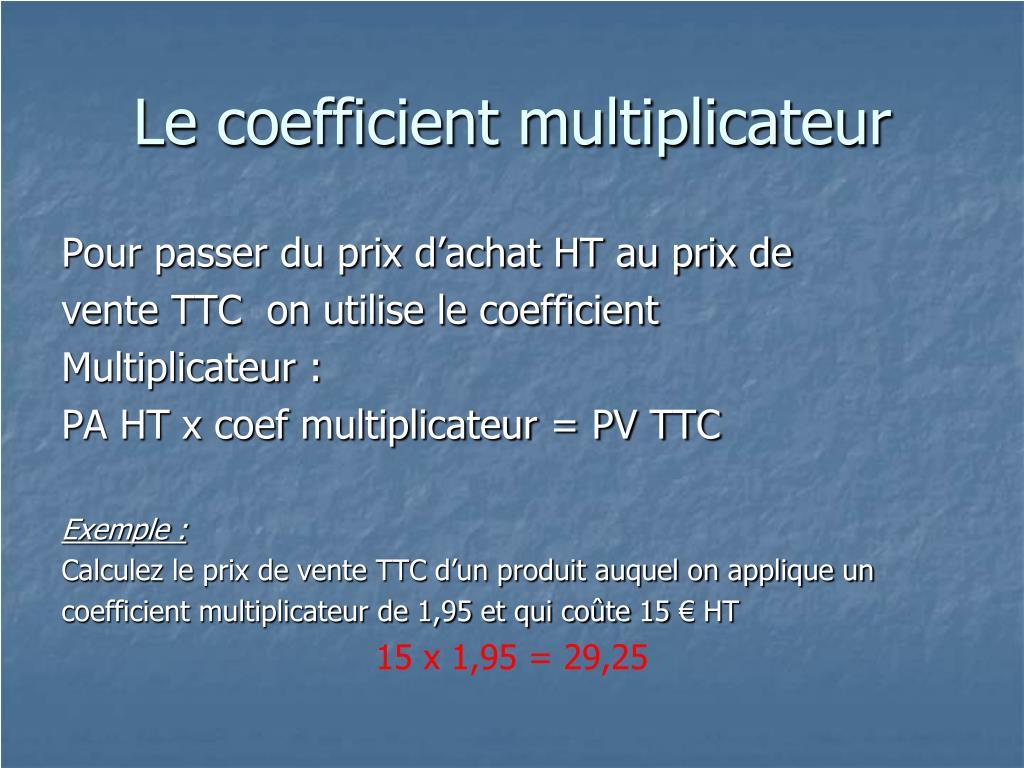 Le coefficient multiplicateur