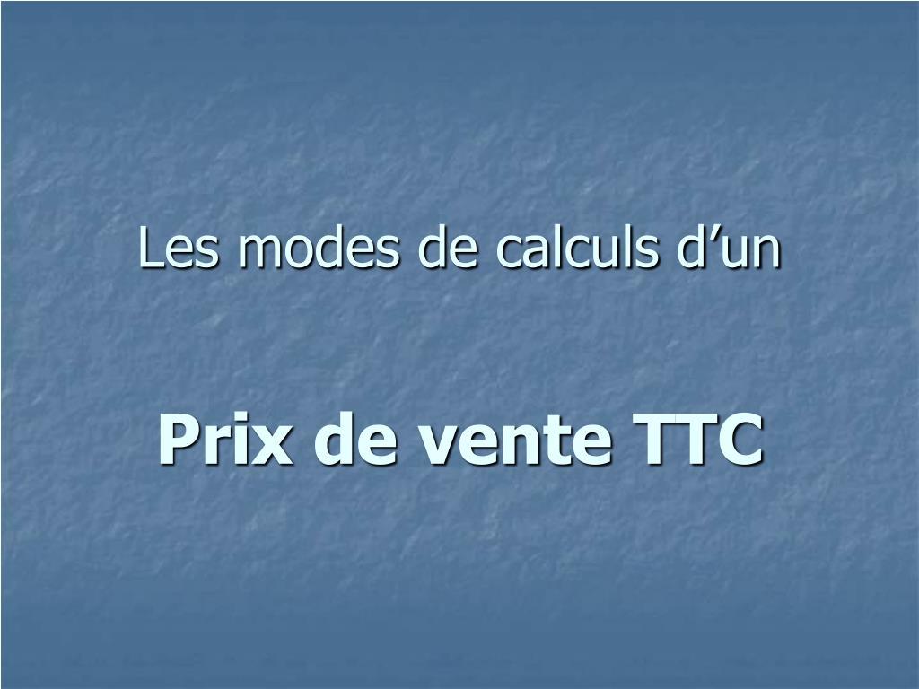 les modes de calculs d un