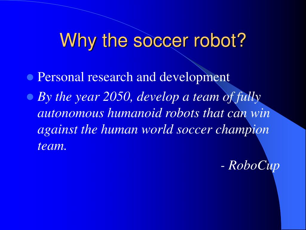Why the soccer robot?