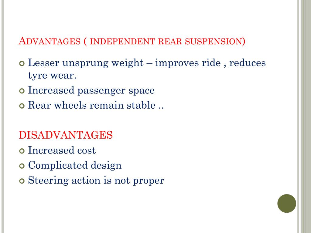Advantages ( independent rear suspension)