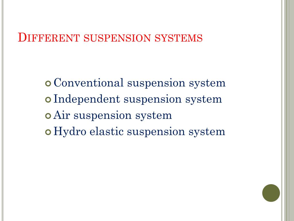 Different suspension systems