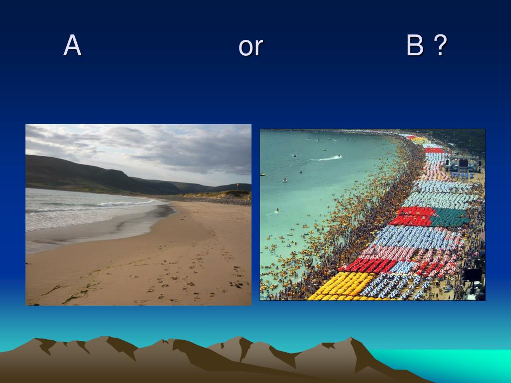 A                    or                  B ?