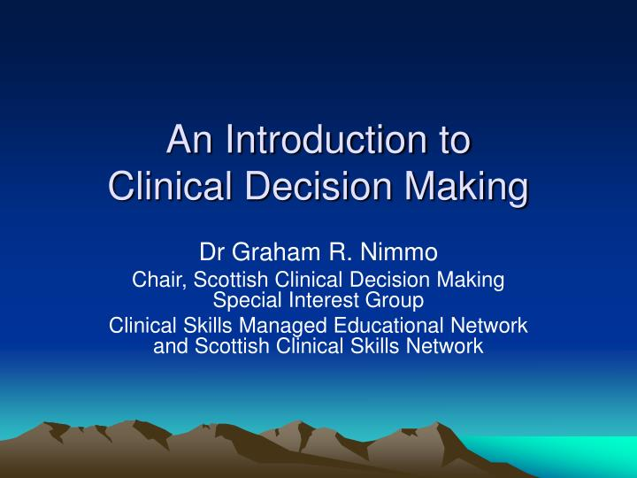 An introduction to clinical decision making l.jpg