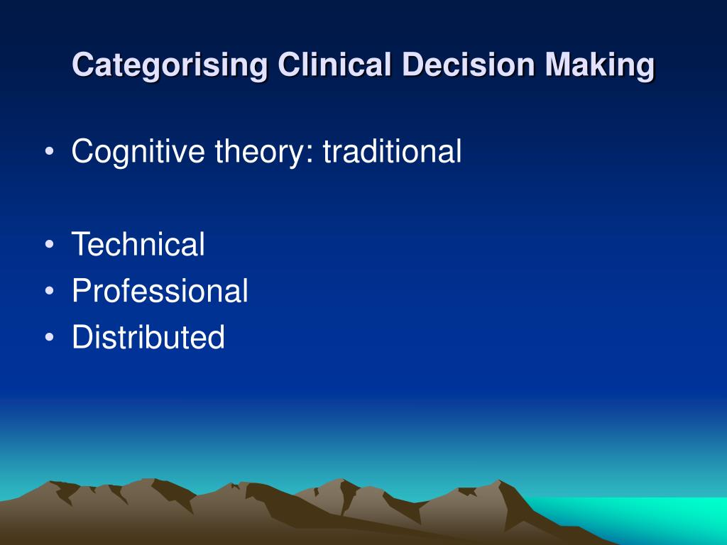 Categorising Clinical Decision Making