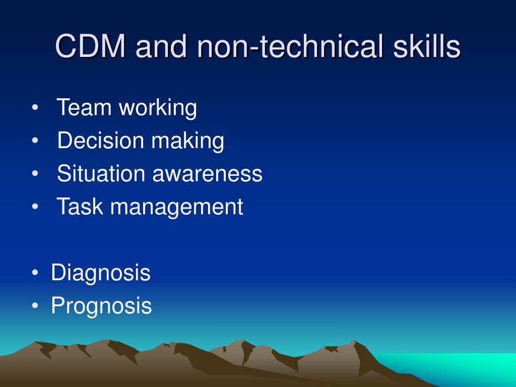 CDM and non-technical skills