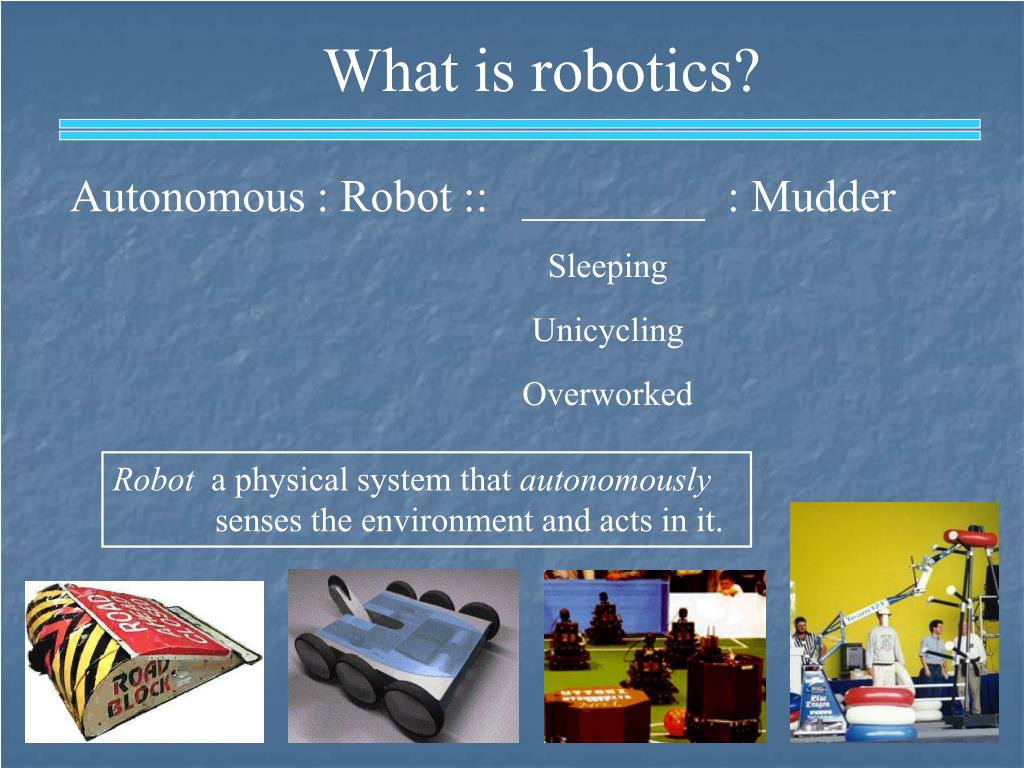 What is robotics?