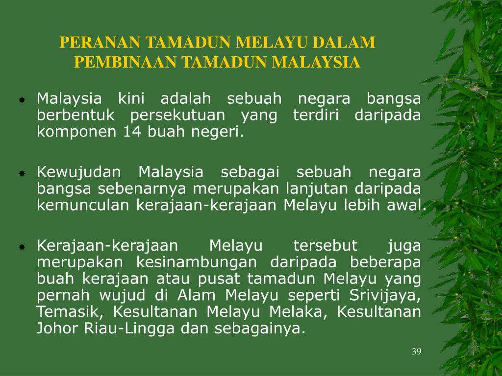 PERANAN TAMADUN MELAYU DALAM PEMBINAAN TAMADUN MALAYSIA