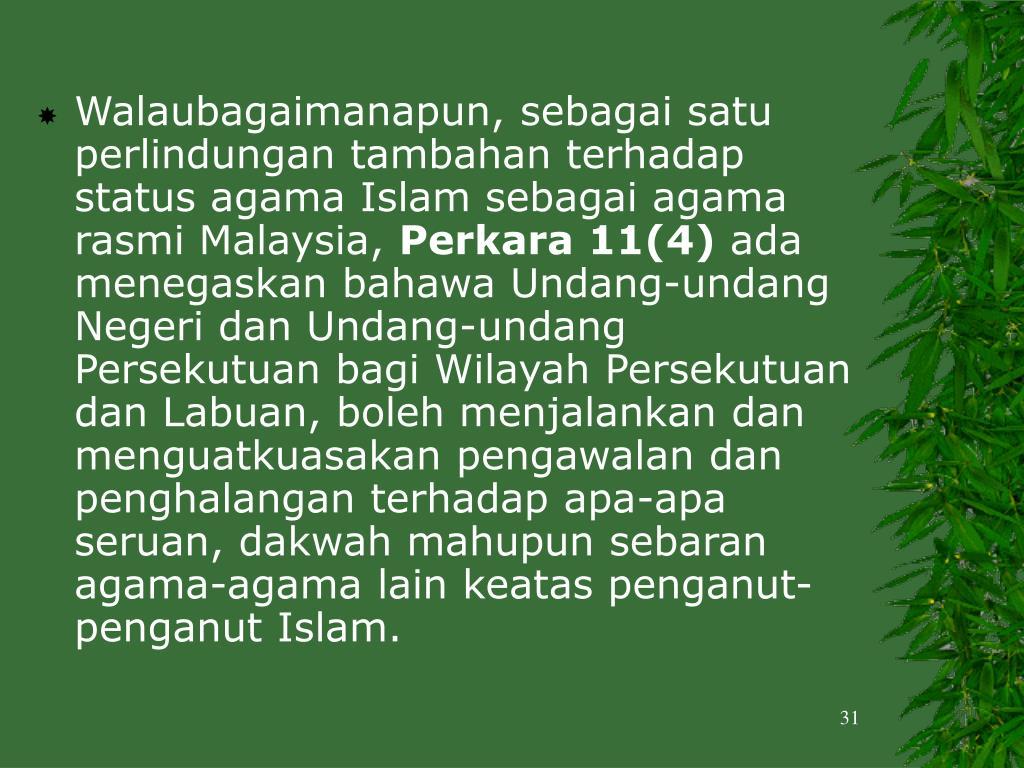 Walaubagaimanapun, sebagai satu perlindungan tambahan terhadap status agama Islam sebagai agama rasmi Malaysia,