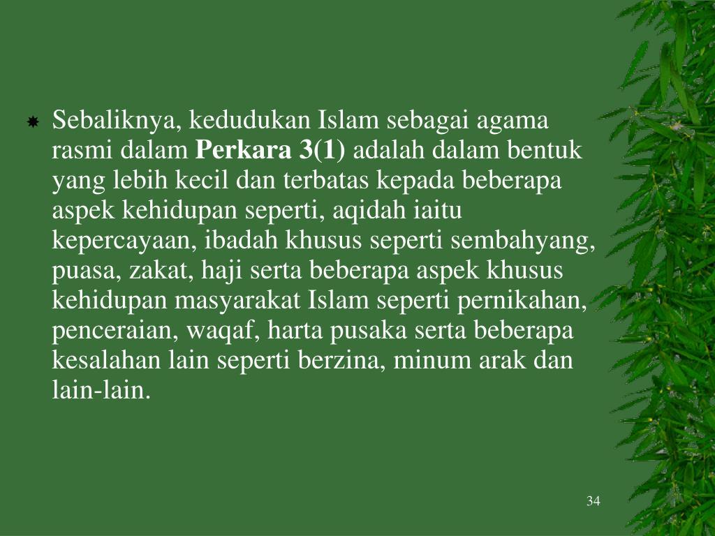 Sebaliknya, kedudukan Islam sebagai agama rasmi dalam