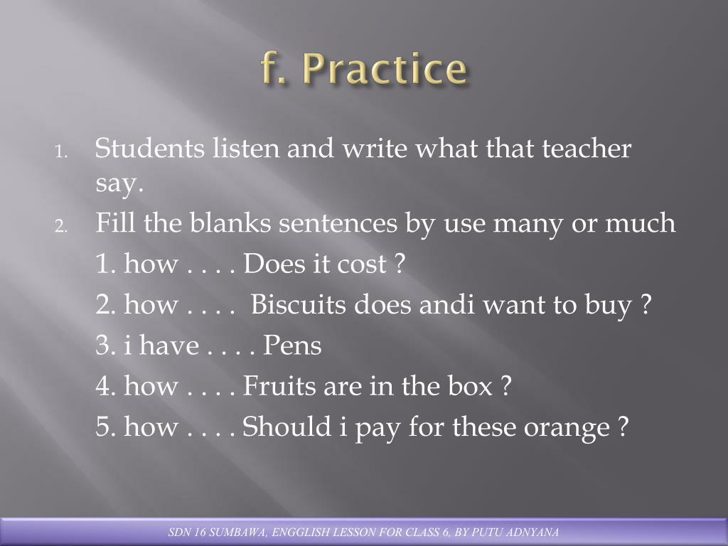f. Practice