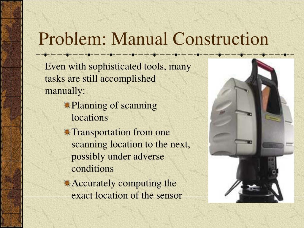 Problem: Manual Construction