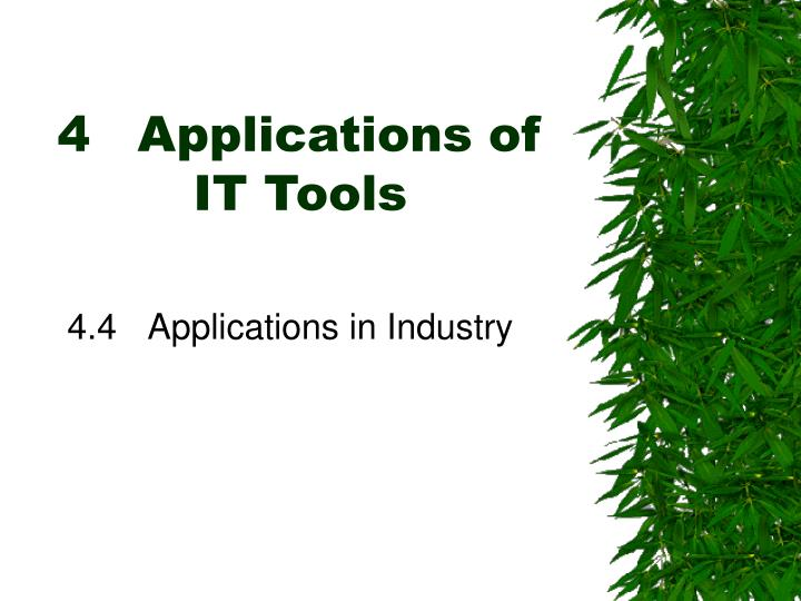 4 applications of it tools l.jpg