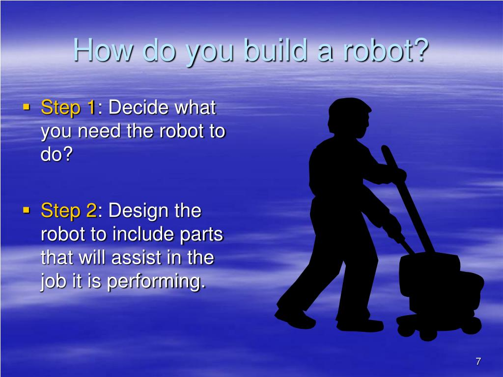 How do you build a robot?