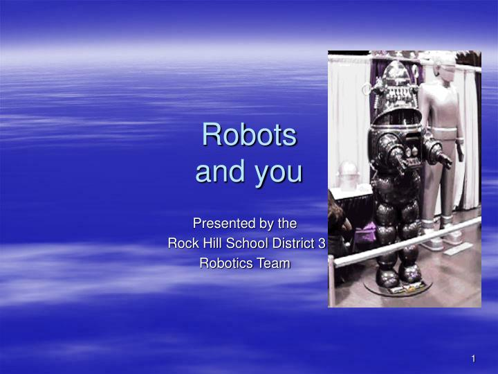 Robots and you