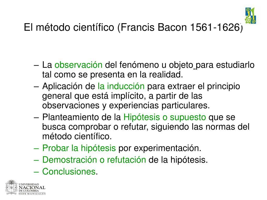 El método científico (Francis Bacon 1561-1626)