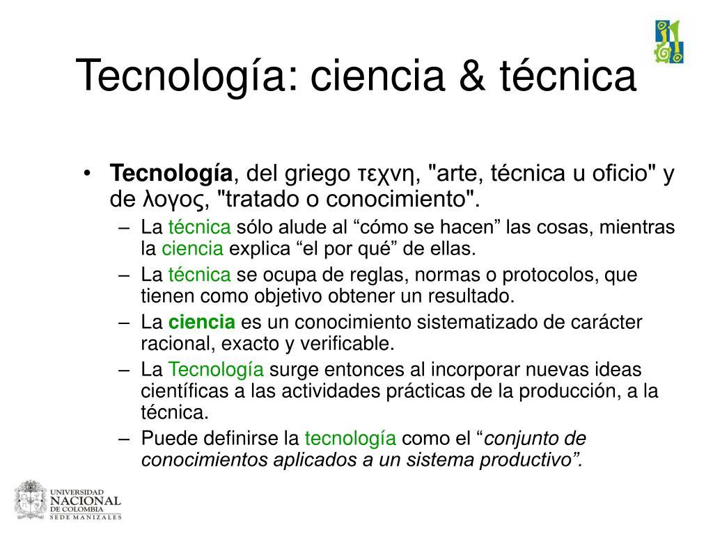 Tecnología: ciencia & técnica