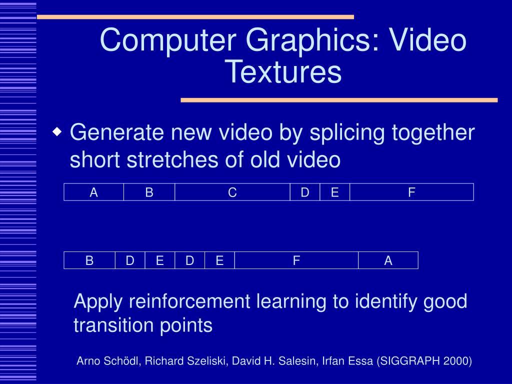 Computer Graphics: Video Textures