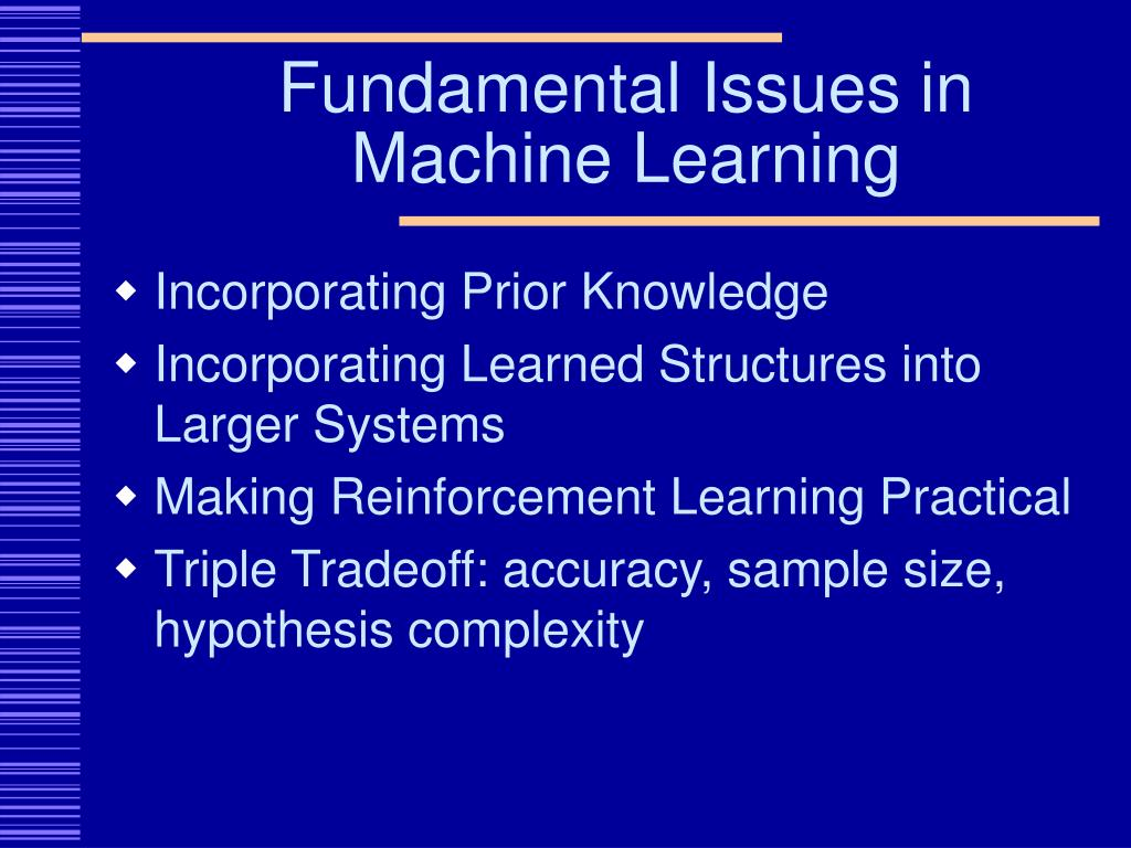 Fundamental Issues in Machine Learning