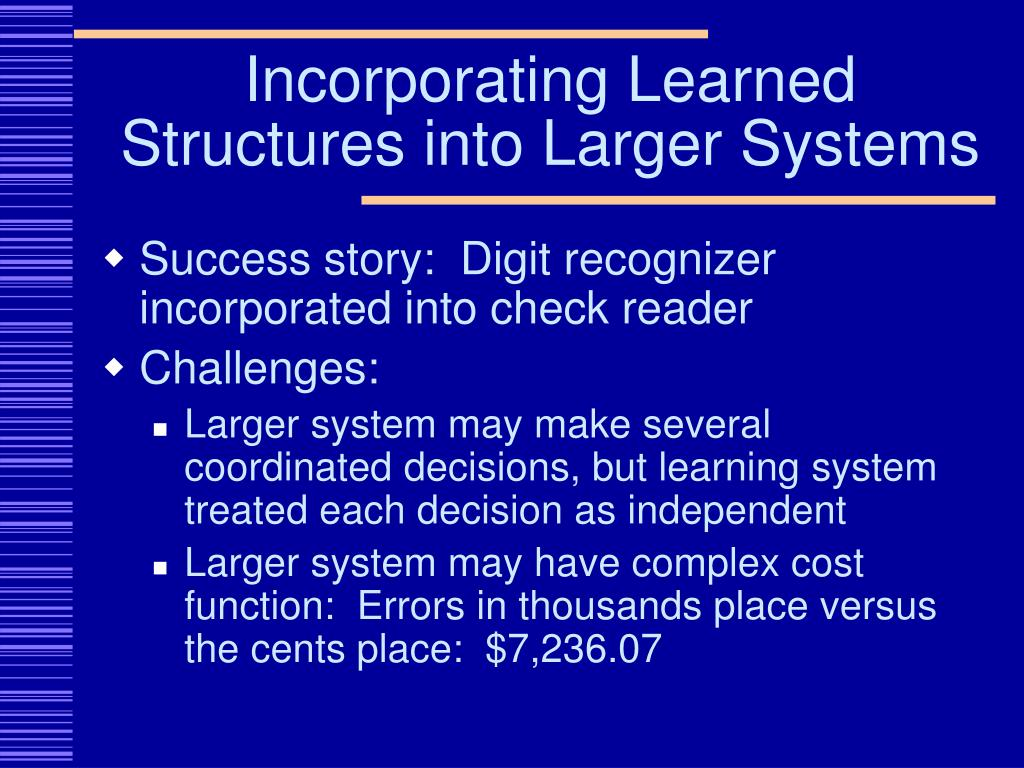 Incorporating Learned Structures into Larger Systems