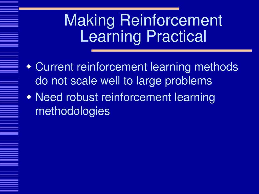 Making Reinforcement Learning Practical