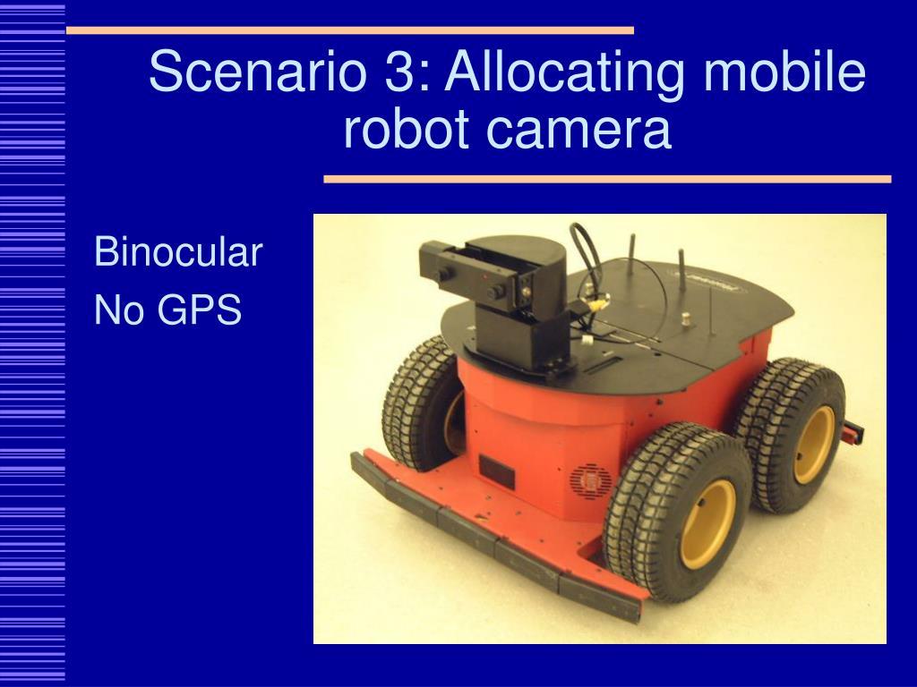 Scenario 3: Allocating mobile robot camera