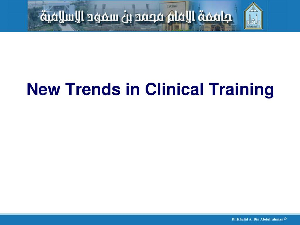 New Trends in Clinical Training