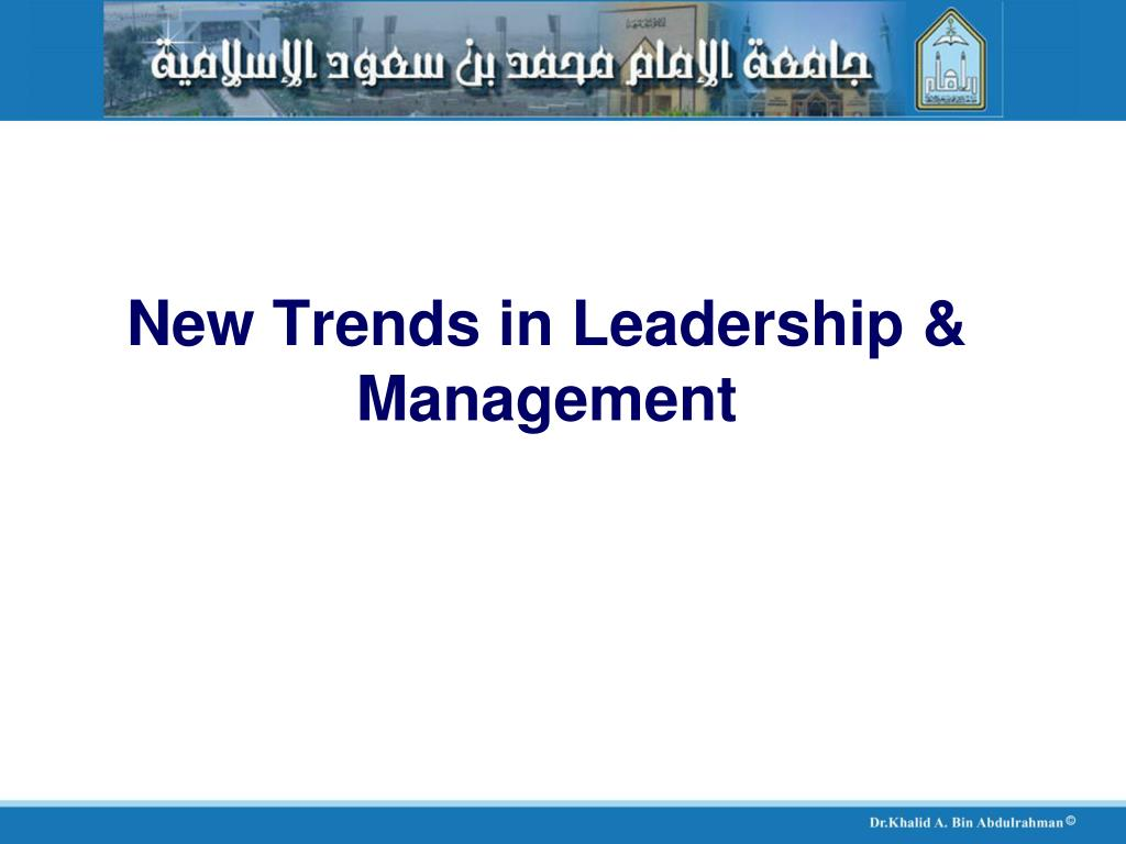 New Trends in Leadership & Management