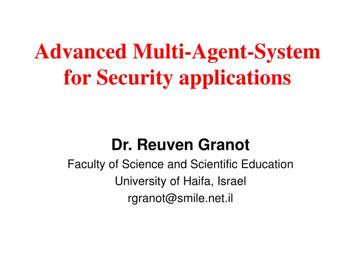 Advanced multi agent system for security applications