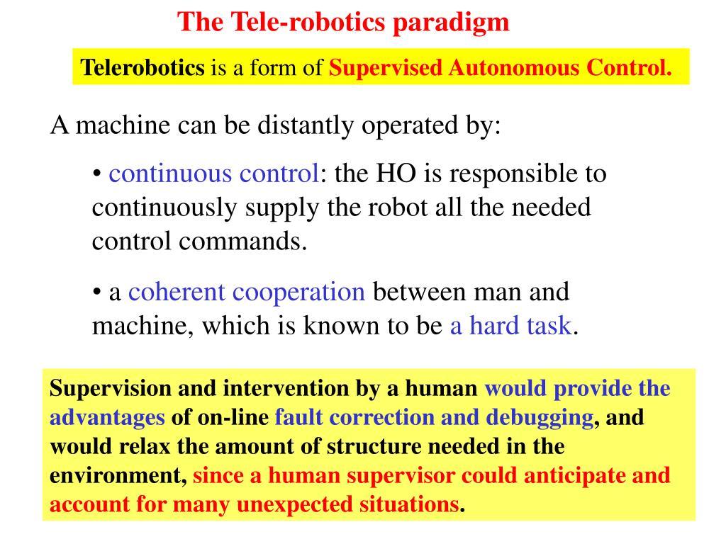The Tele-robotics paradigm