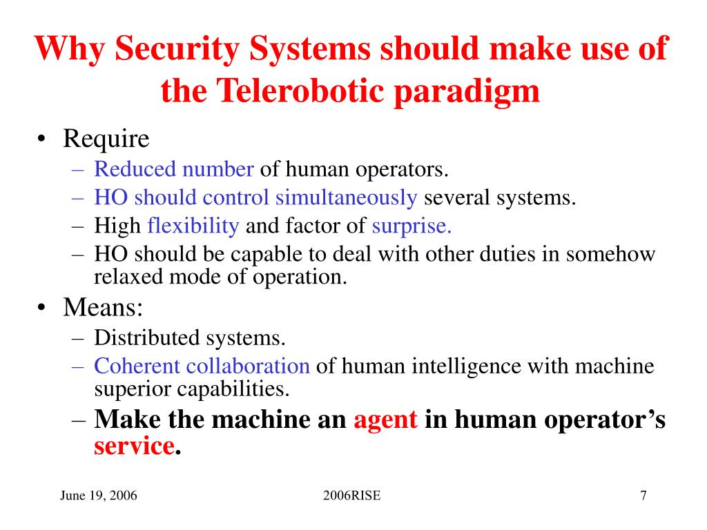 Why Security Systems should make use of the Telerobotic paradigm