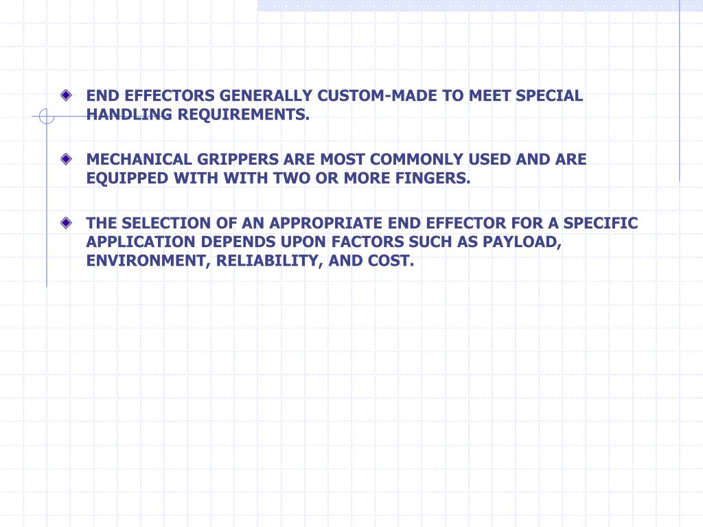 END EFFECTORS GENERALLY CUSTOM-MADE TO MEET SPECIAL HANDLING REQUIREMENTS.
