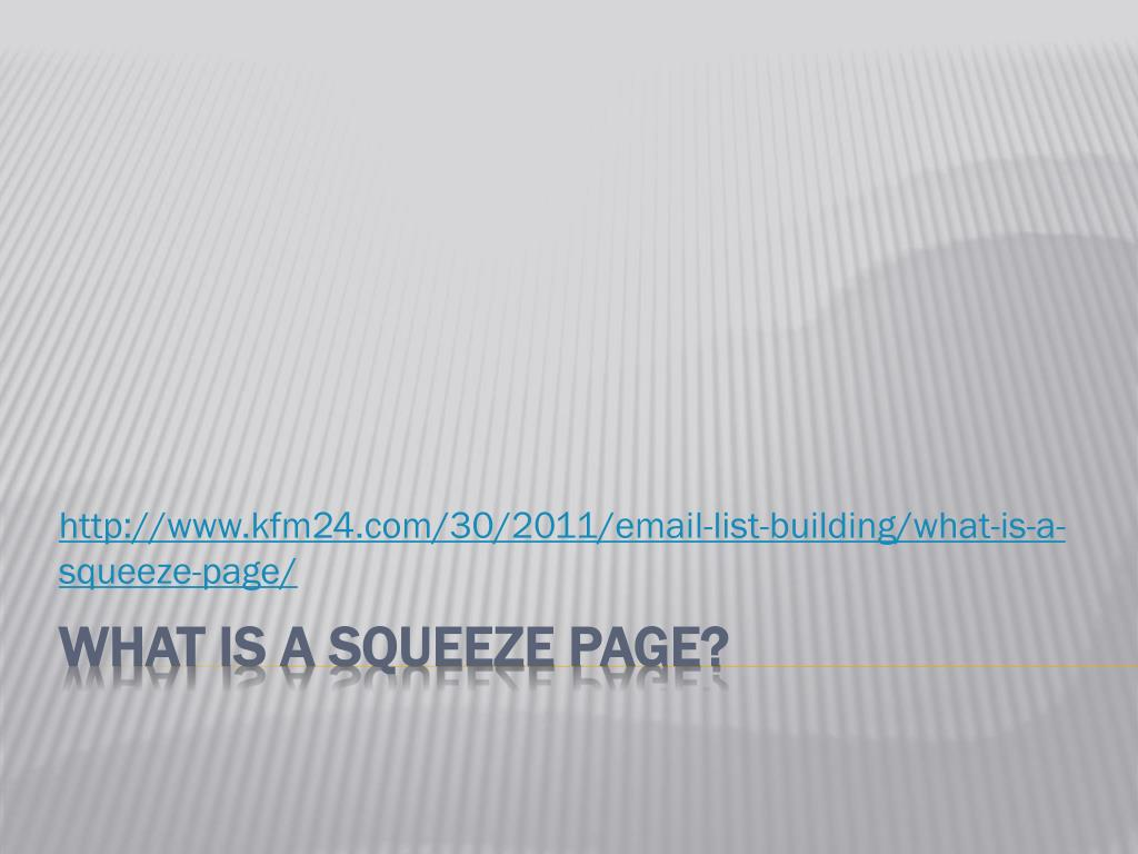 http www kfm24 com 30 2011 email list building what is a squeeze page