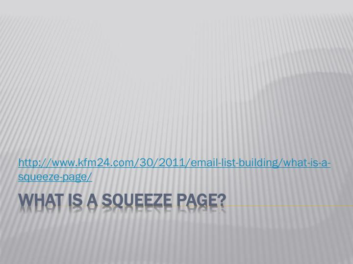 Http www kfm24 com 30 2011 email list building what is a squeeze page l.jpg
