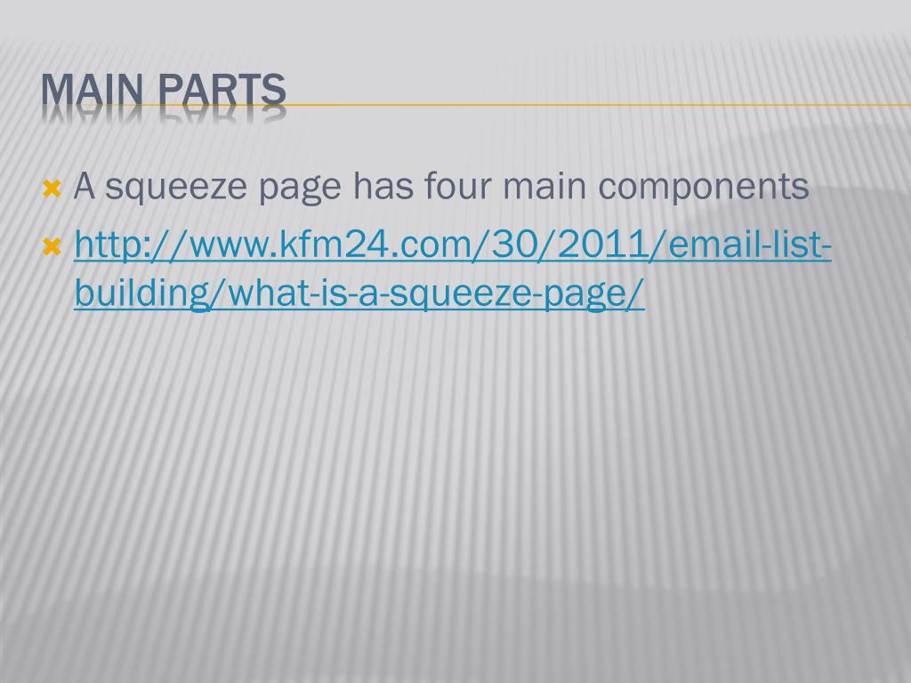 A squeeze page has four main components