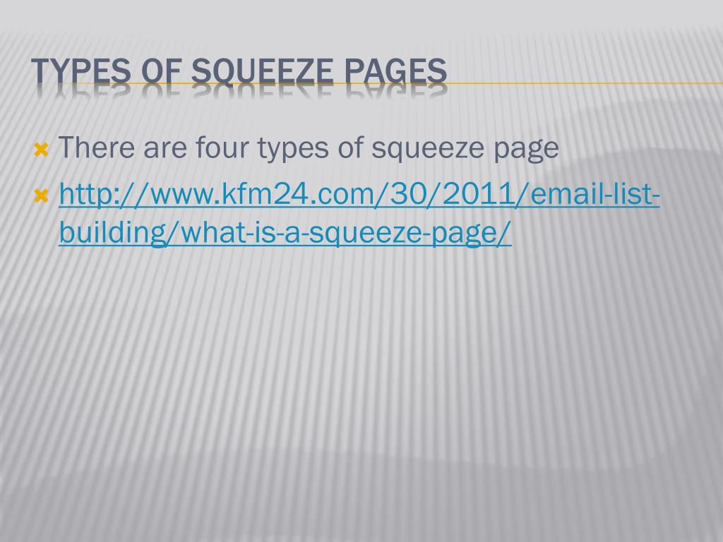 There are four types of squeeze page