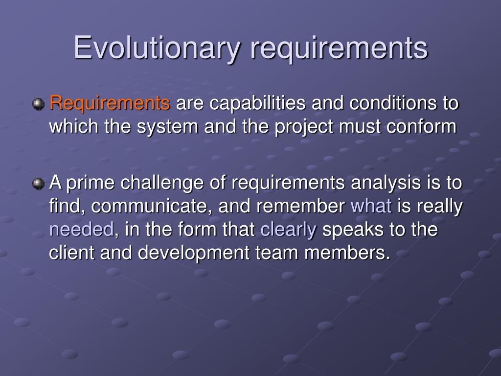 Evolutionary requirements