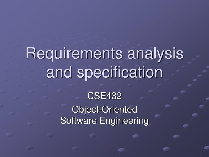 Requirements analysis and specification l.jpg