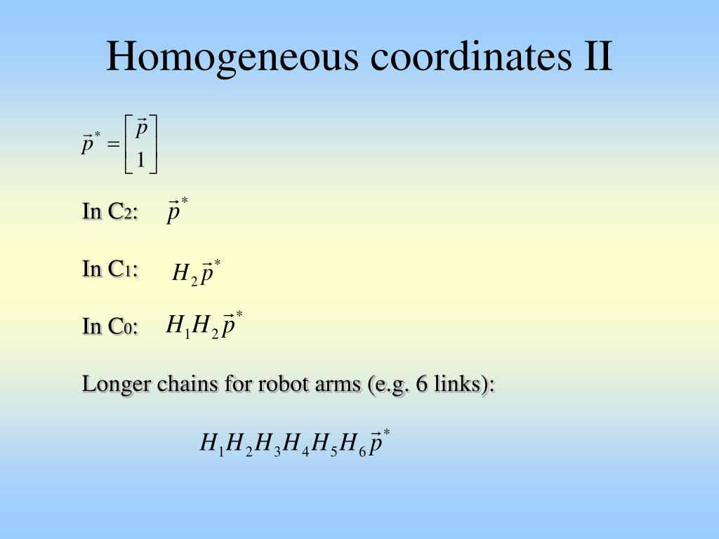 Homogeneous coordinates II