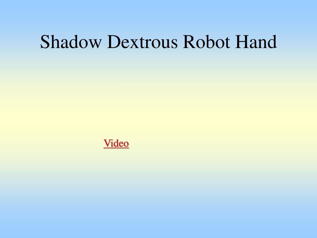 Shadow Dextrous Robot Hand