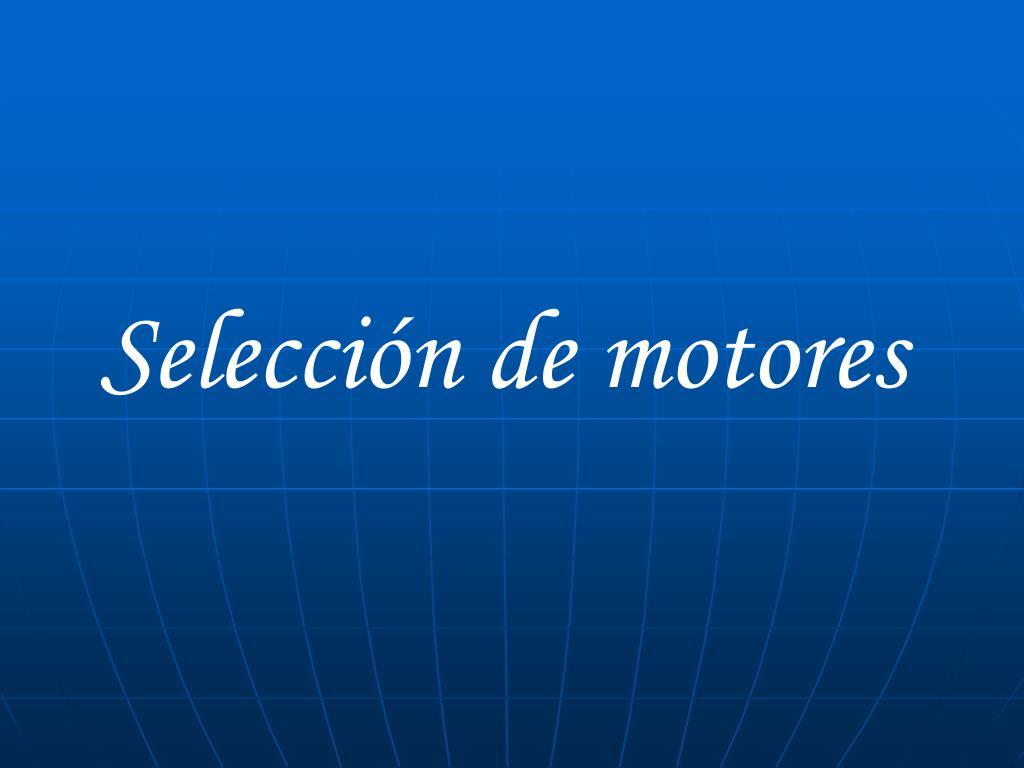 Selección de motores