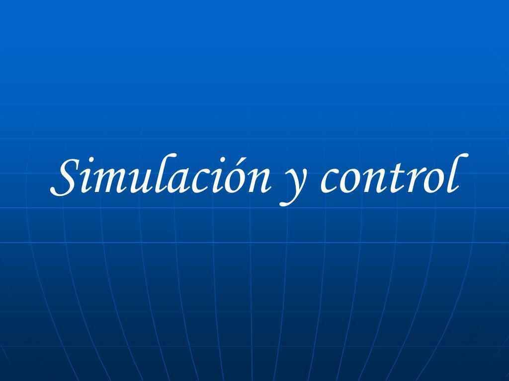 Simulación y control