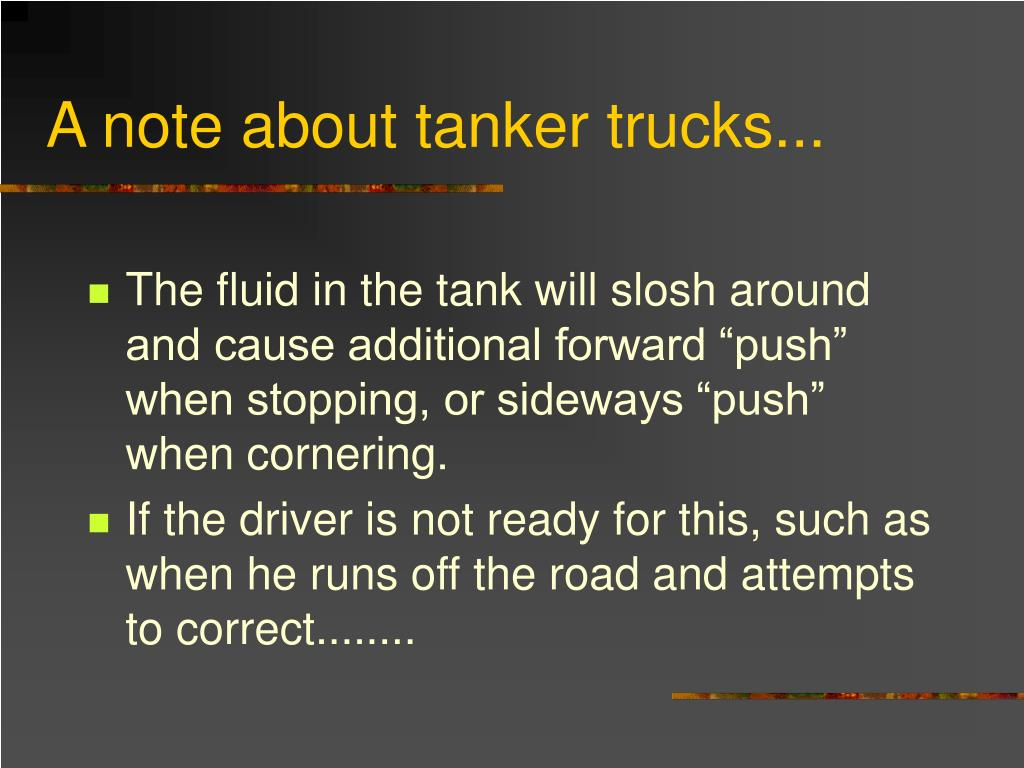 A note about tanker trucks...