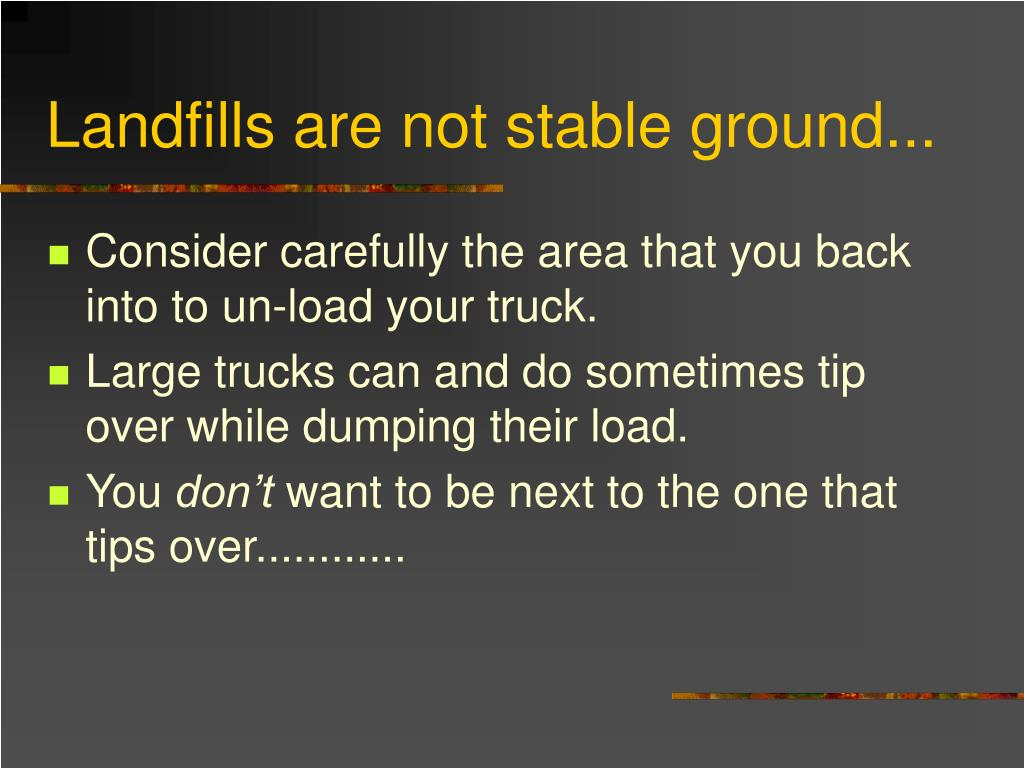Landfills are not stable ground...
