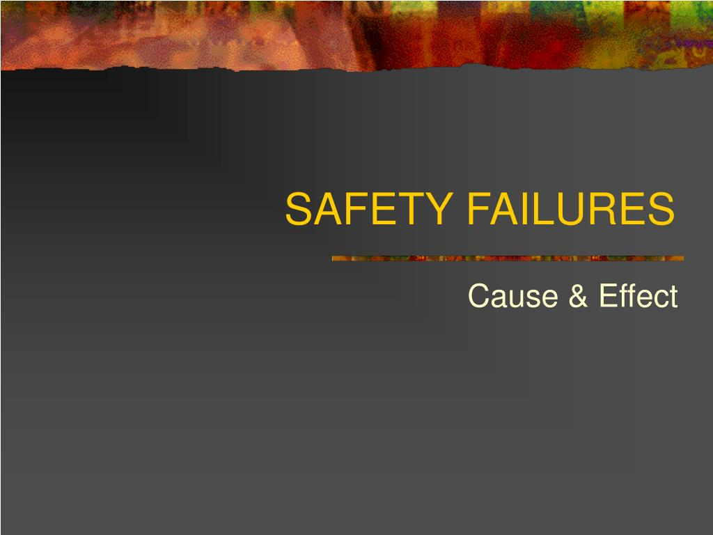 SAFETY FAILURES