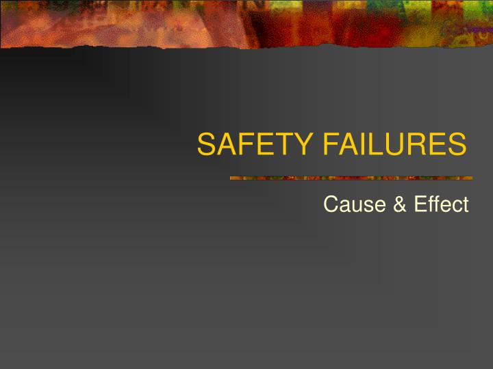 Safety failures l.jpg