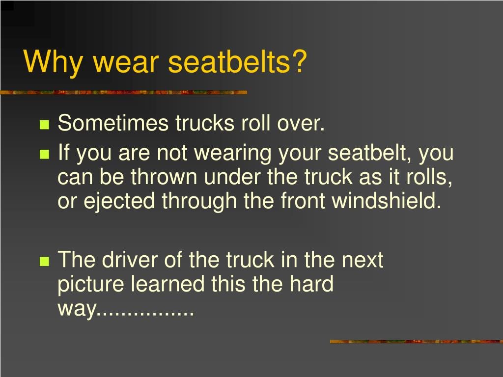 Why wear seatbelts?