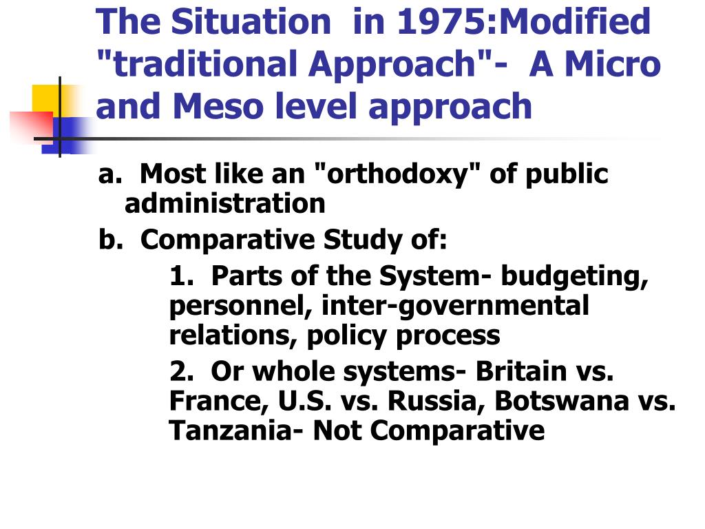 """The Situation  in 1975:Modified """"traditional Approach""""-  A Micro and Meso level approach"""