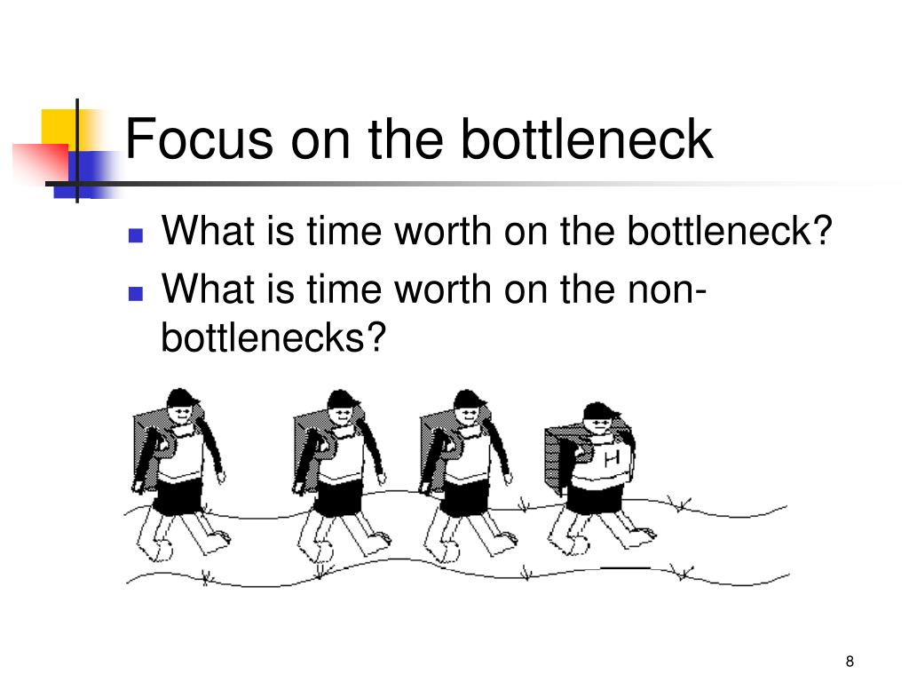 Focus on the bottleneck