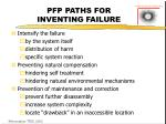 pfp paths for inventing failure