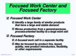 focused work center and focused factory